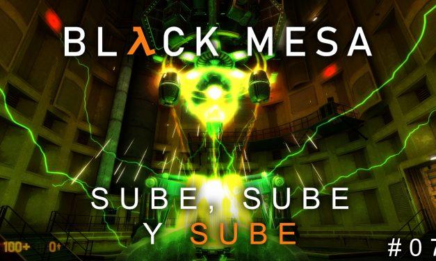 Serie Black Mesa Parte 7: Sube, Sube y Sube