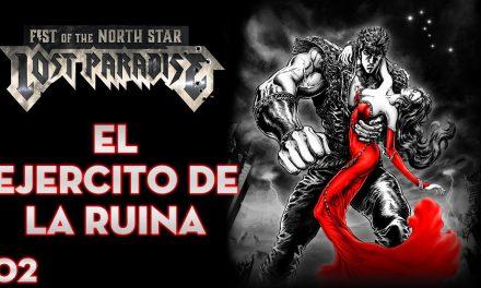 Serie Fist of the North Star: Lost Paradise #2 – El Ejército de la Ruina