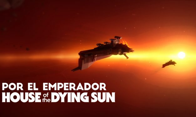 House of the Dying Sun – Por el Emperador