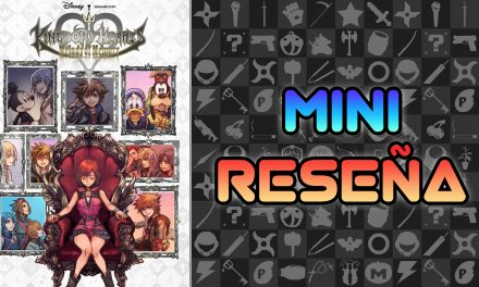 Mini Reseña Kingdom Hearts: Melody of Memory