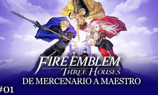 Serie Fire Emblem Three Houses #1 – De Mercenario a Maestro