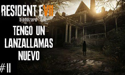 Serie Resident Evil VII Biohazard #2 – Tengo un Lanzallamas Nuevo