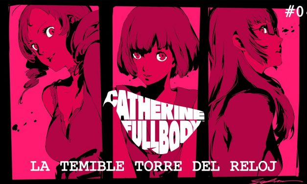 Serie casual Catherine: Full Body #4 – La temible torre del reloj