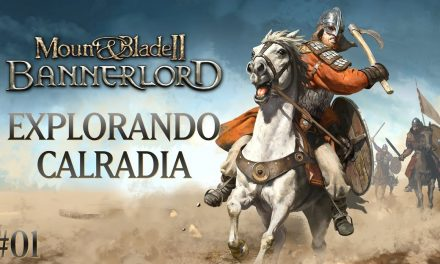 Mount & Blade II: Bannerlord #01 – Explorando Calradia