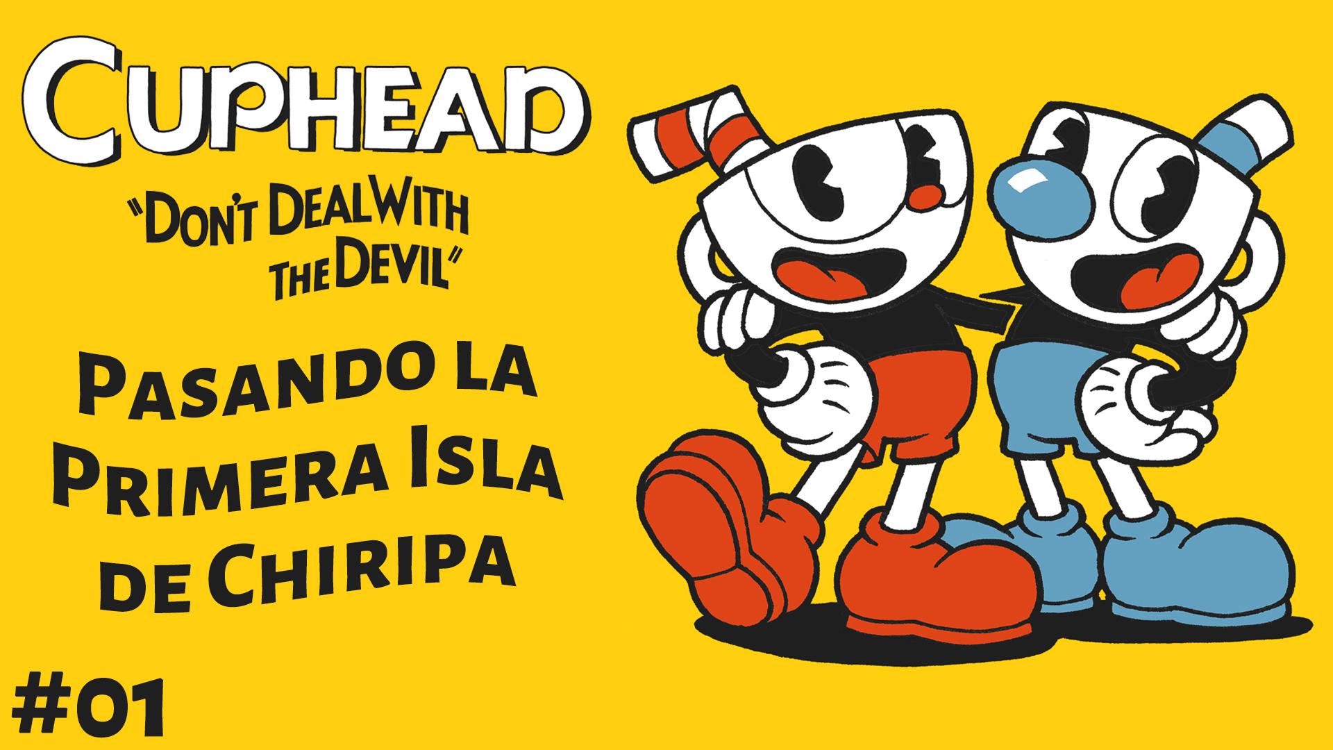 Serie Cuphead #1 – Pasando la Primera Isla de Chiripa
