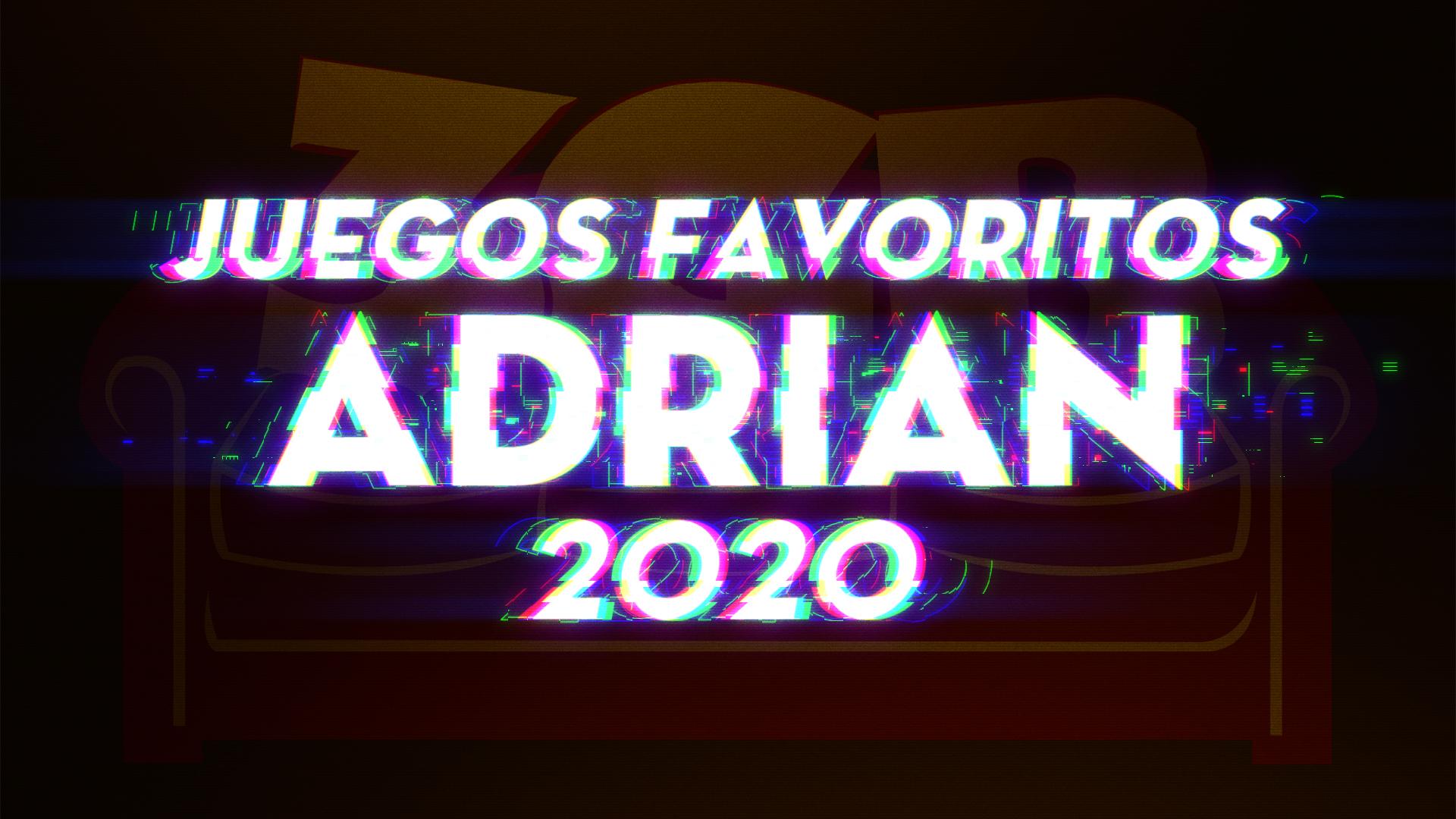 Los Juegos Favoritos de Adrian del 2020