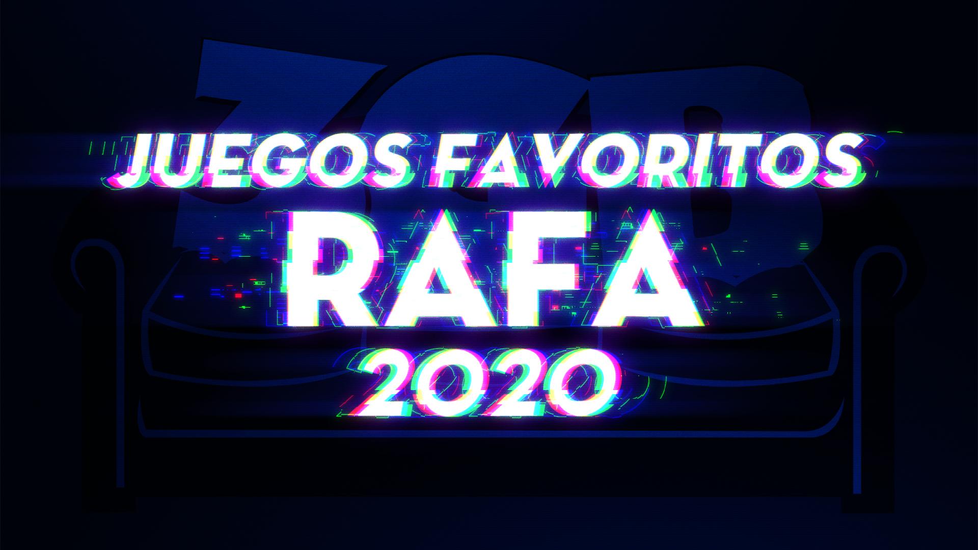 Los Juegos Favoritos de Rafa del 2020