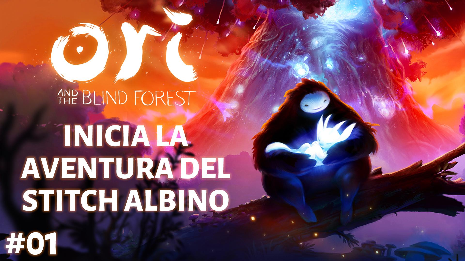 Serie Ori and The Blind Forest #01 – Inicia la Aventura del Stitch Albino