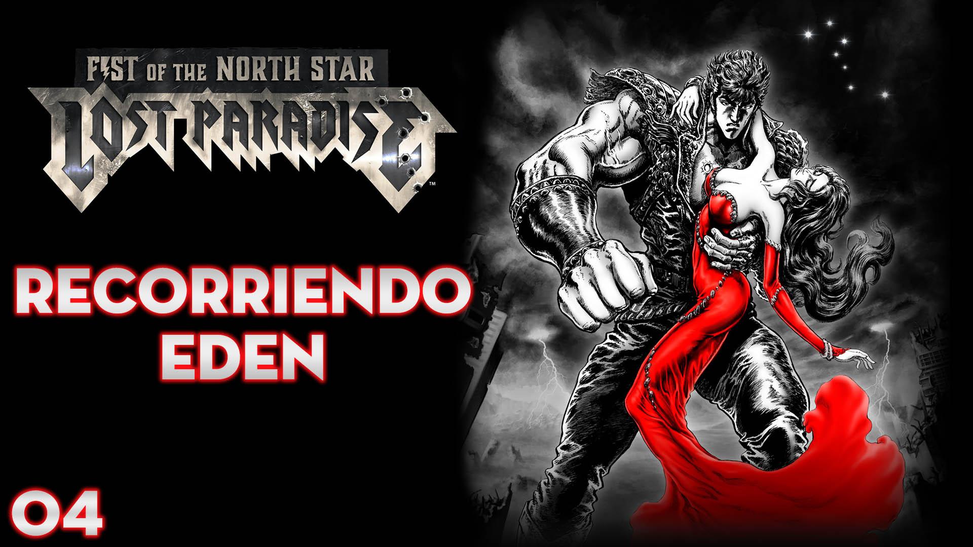 Serie Fist of the North Star: Lost Paradise #4 – Recorriendo Eden