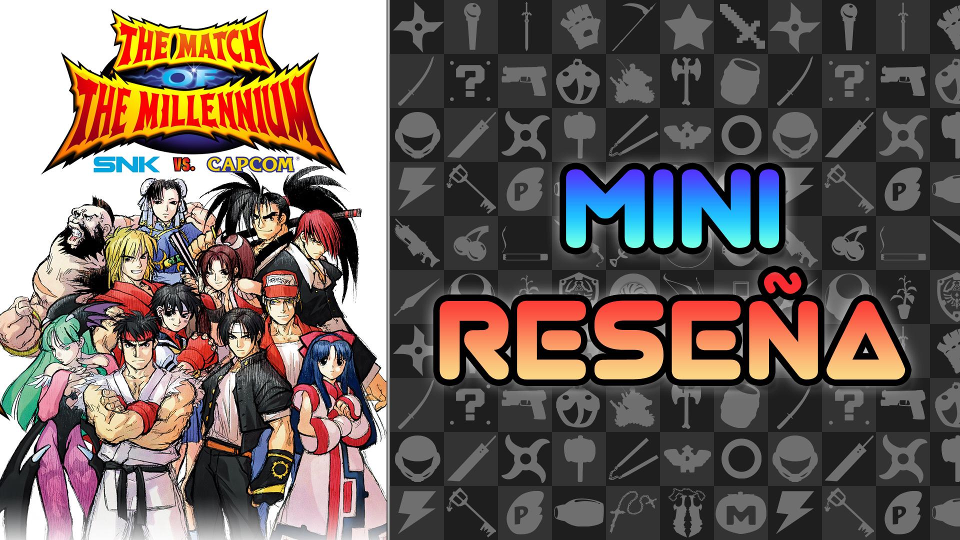 Mini Reseña SNK Vs. Capcom: The Match of the Millenium