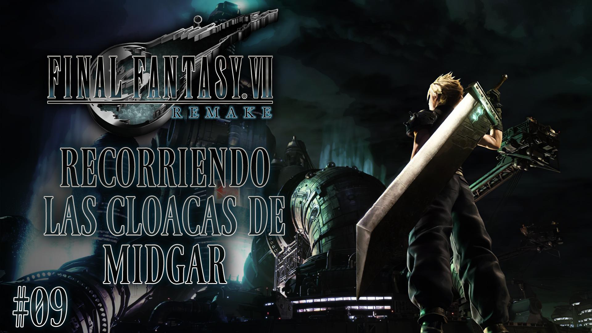 Serie Final Fantasy VII Remake # 09 – Recorriendo las Cloaclas de Midgar