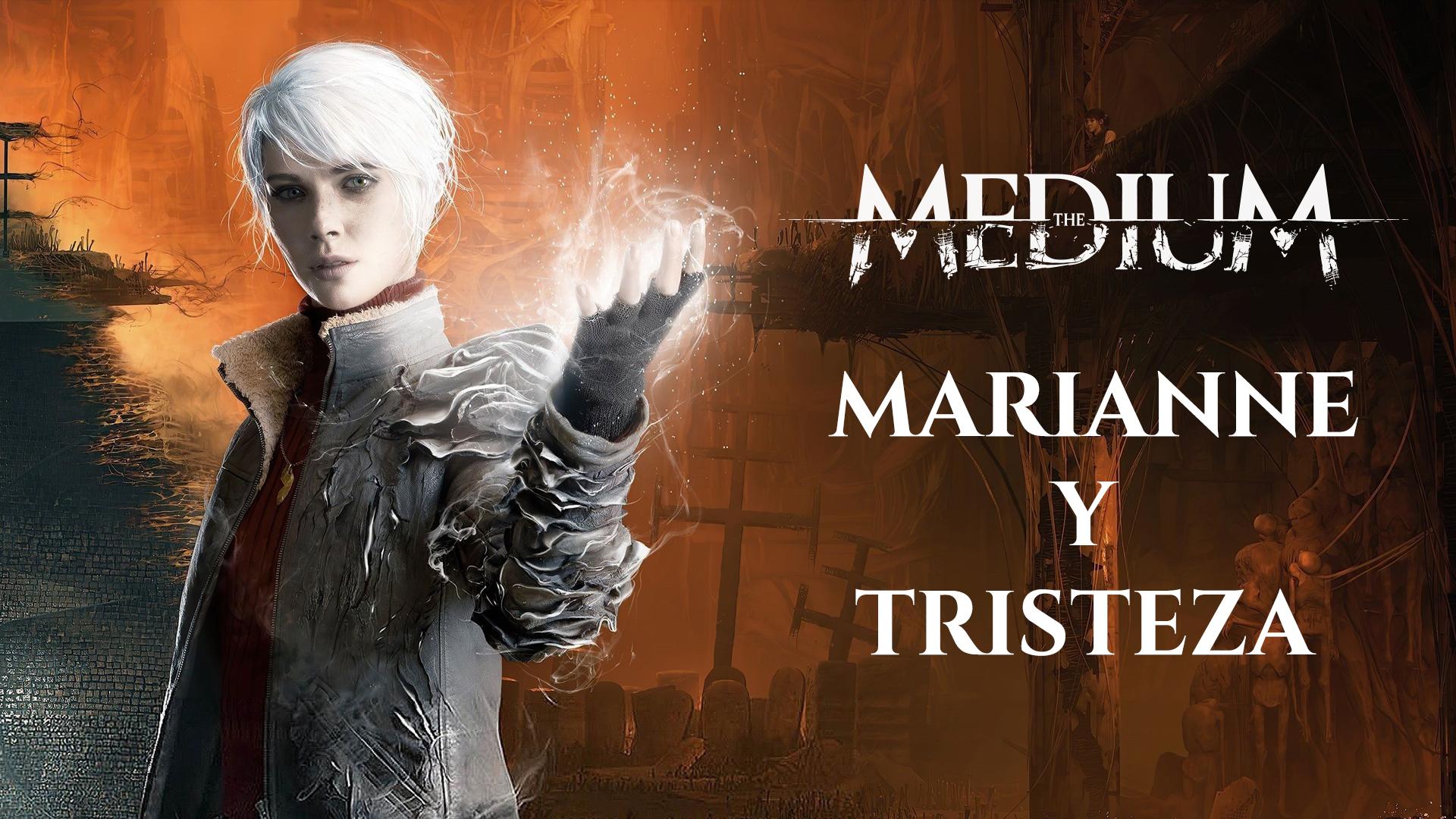 The Medium – Marianne y Tristeza
