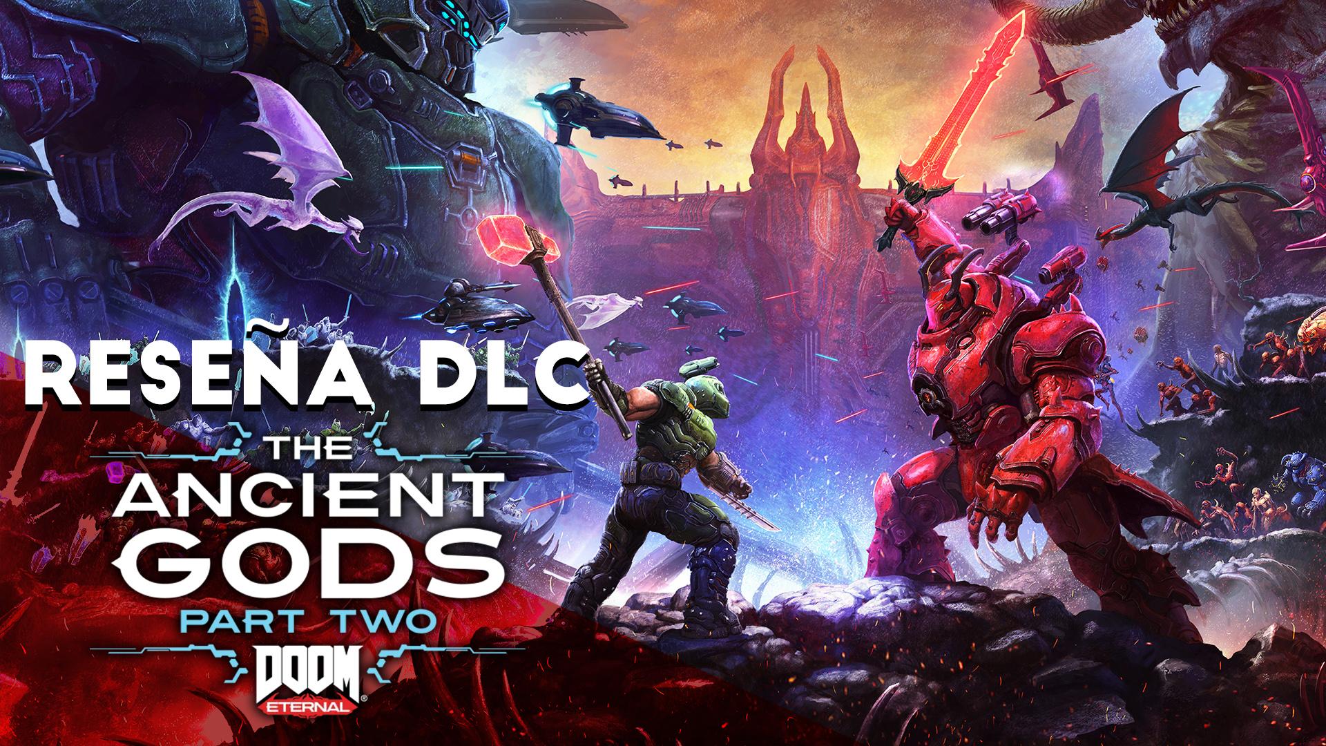 Reseña DLC DOOM Eternal: The Ancient Gods – Part 2
