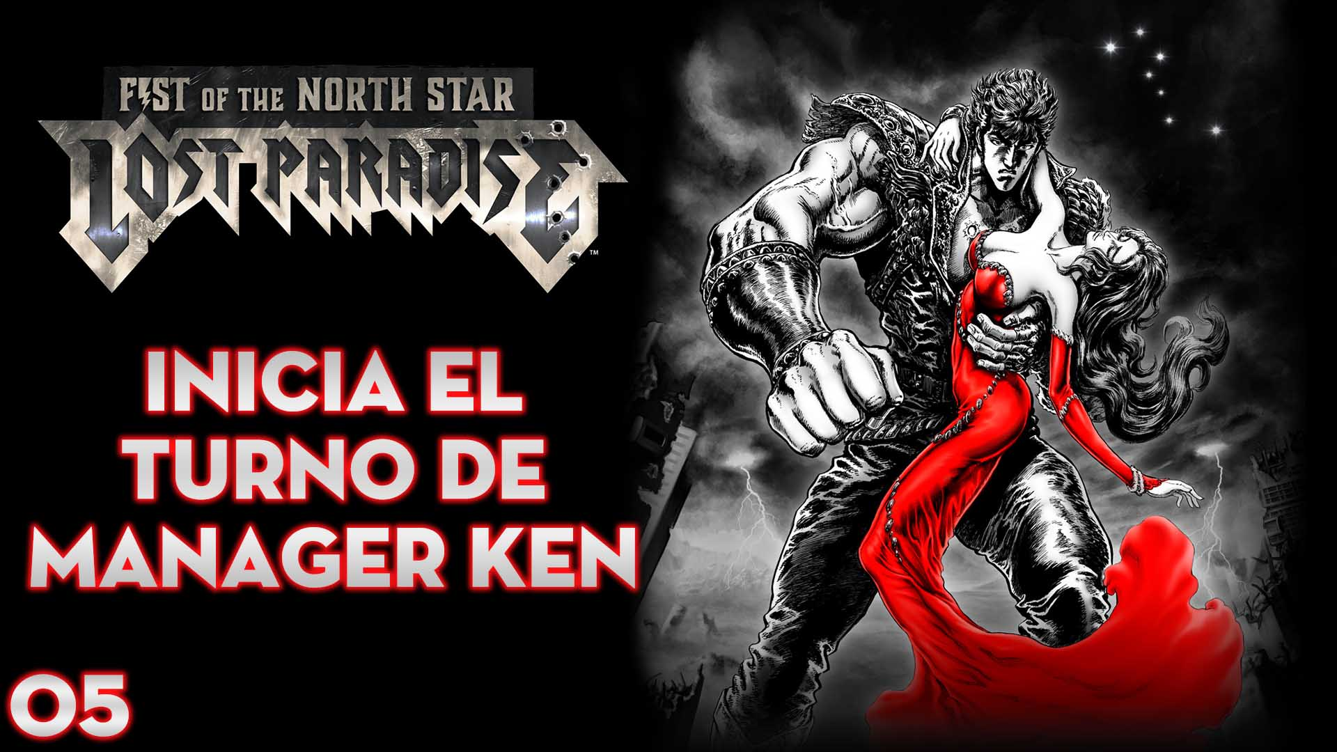 Serie Fist of the North Star: Lost Paradise #5 – Inicia el Turno de Manager Ken