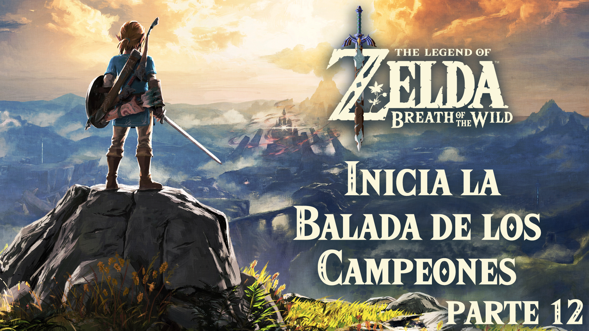 Serie The Zelda Breath of the Wild #12 – Inicia la Balada de los Campeones