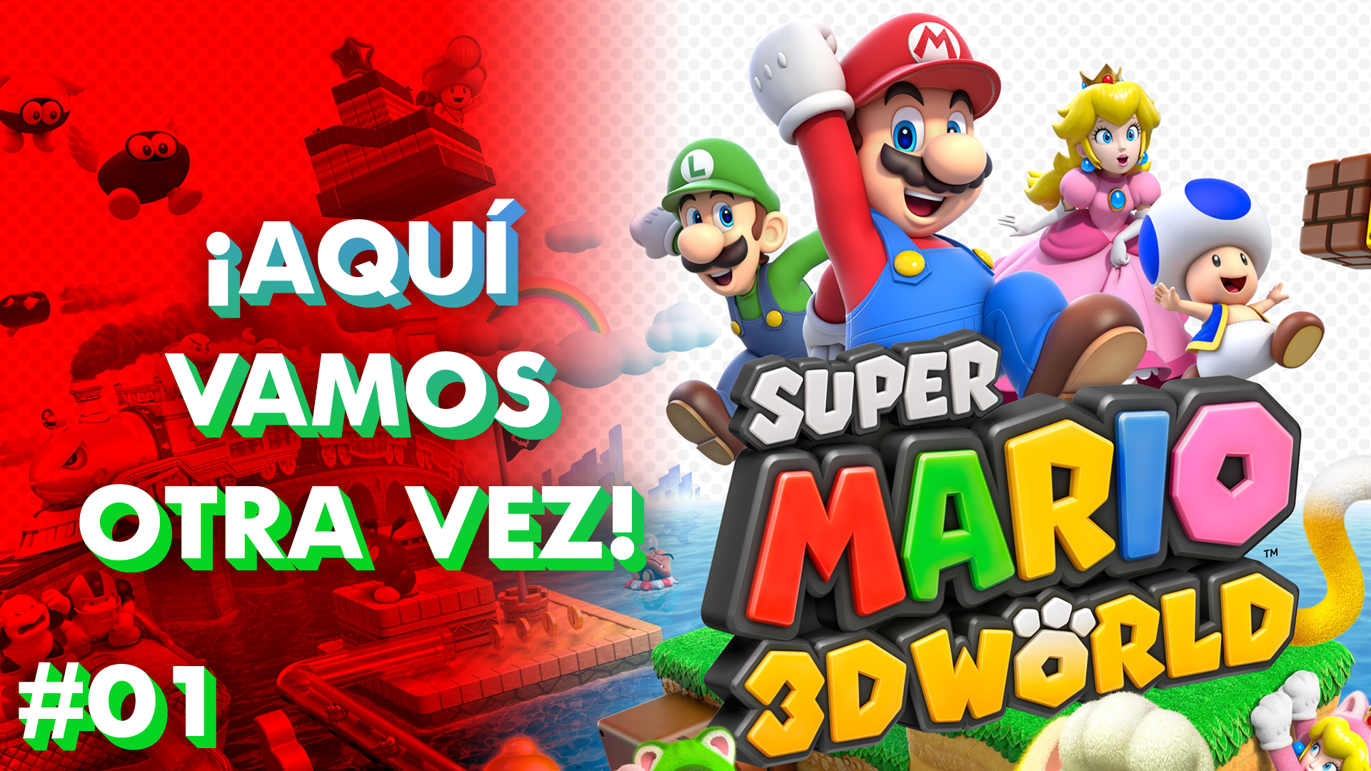 Super Mario 3D World #01- ¡Aquí vamos otra vez!