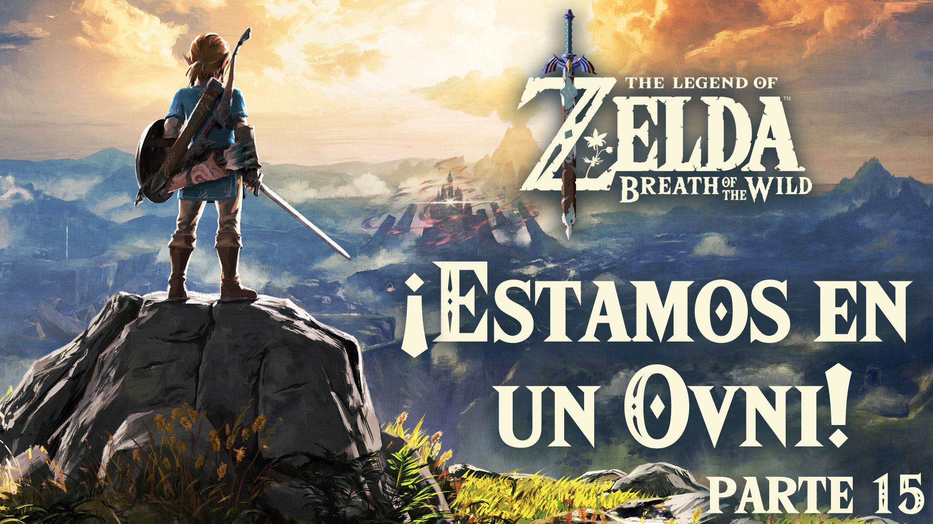 Serie The Legend of Zelda: Breath of the Wild #15 – ¡Estamos en un ovni!