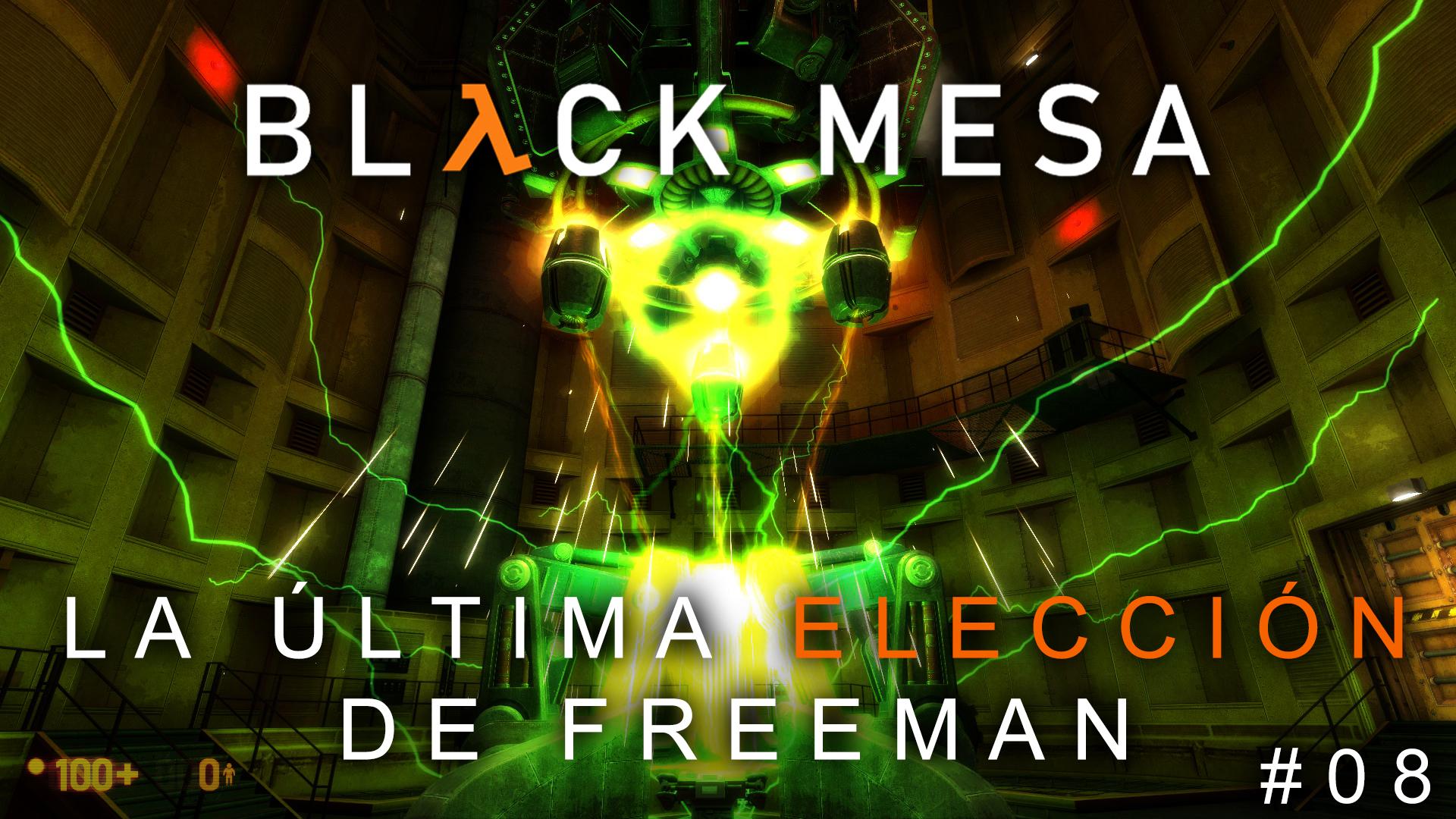 Serie Black Mesa #08 – La última elección de Freeman | 3GB Casual