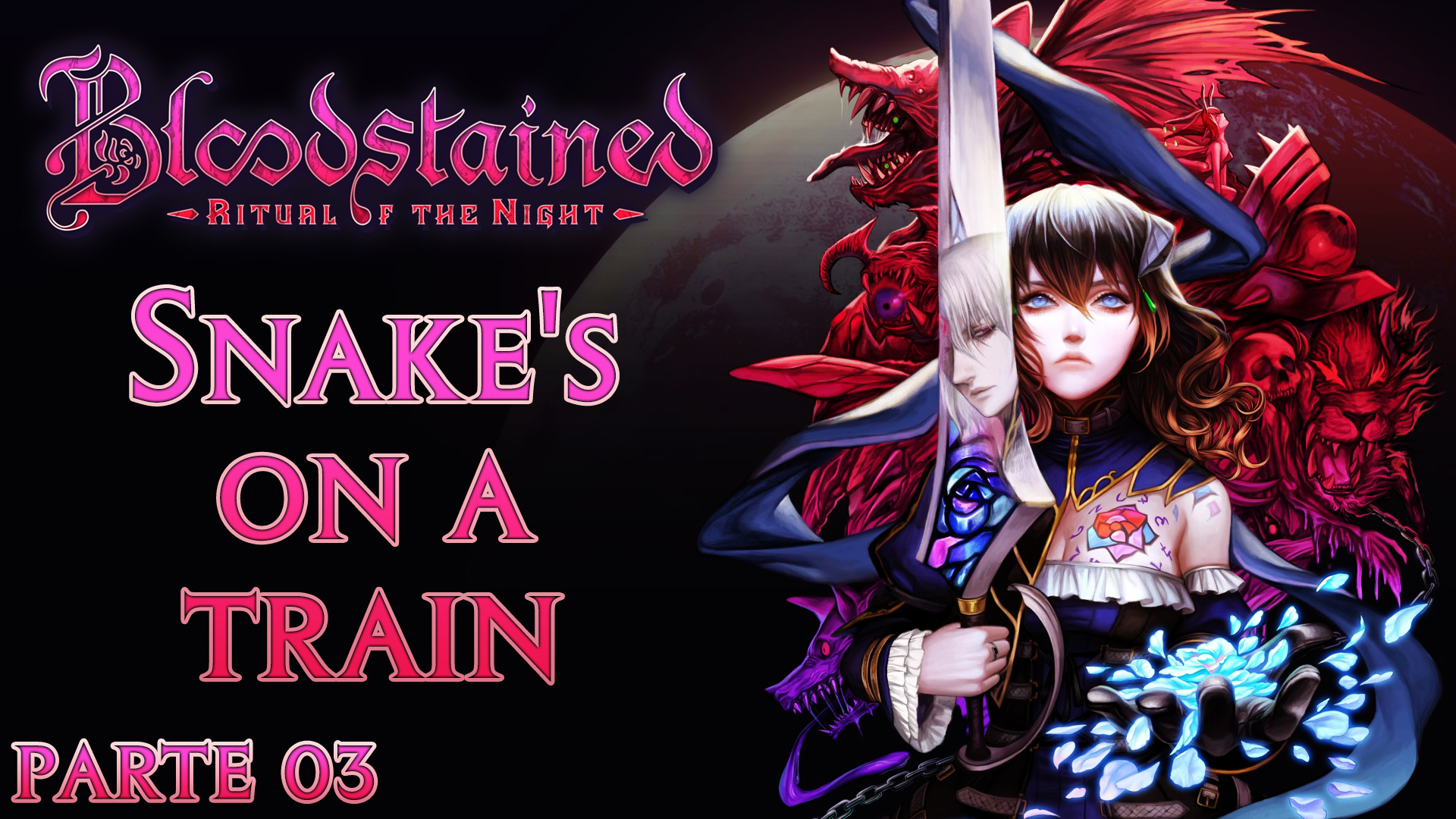 Serie Bloodstained Ritual of the Night #3 -Snakes's on a train