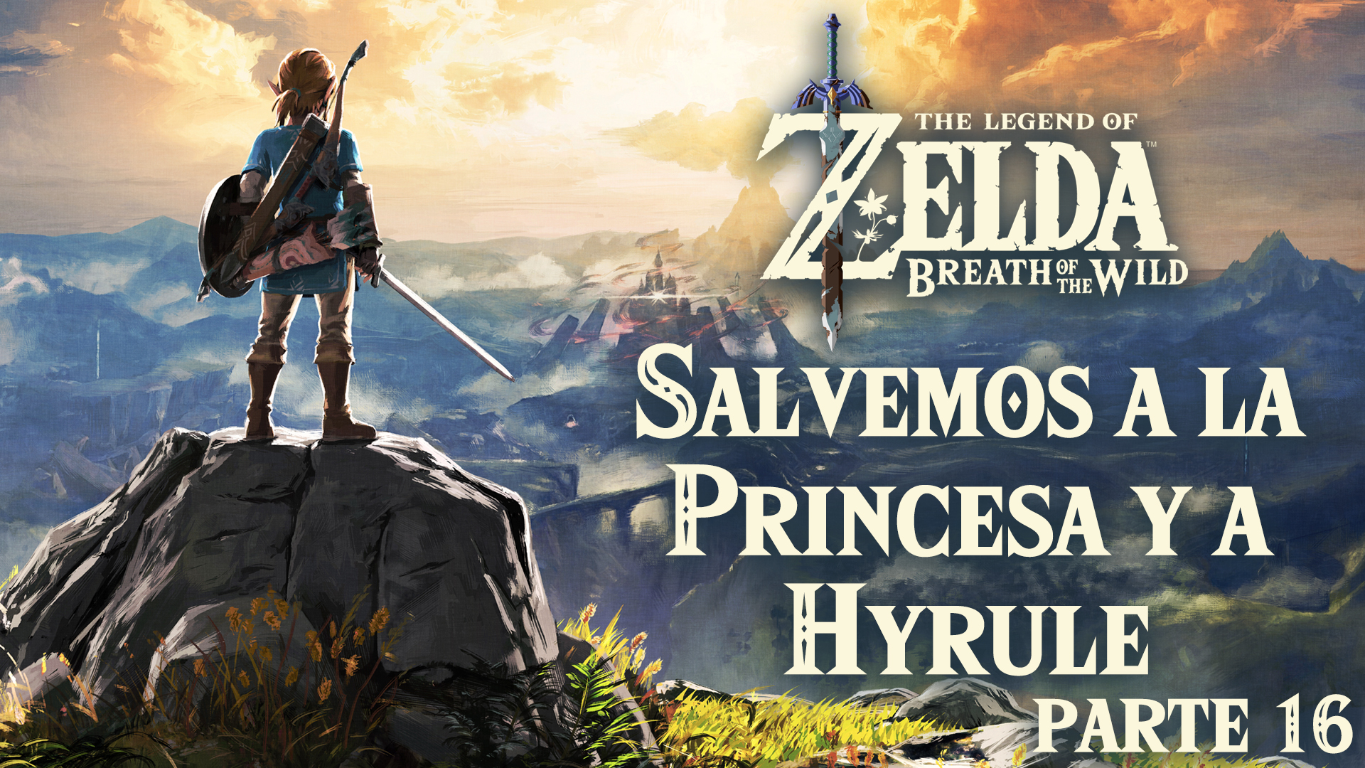Serie The Legend of Zelda: Breath of the Wild #16 – Salvemos a la princesa y a Hyrule