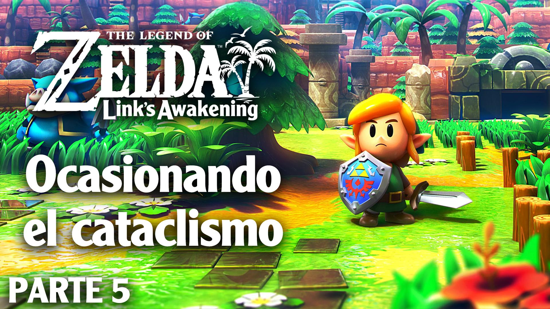 Serie The Legend of Zelda Link's Awakening #05 – Ocasionando el cataclismo