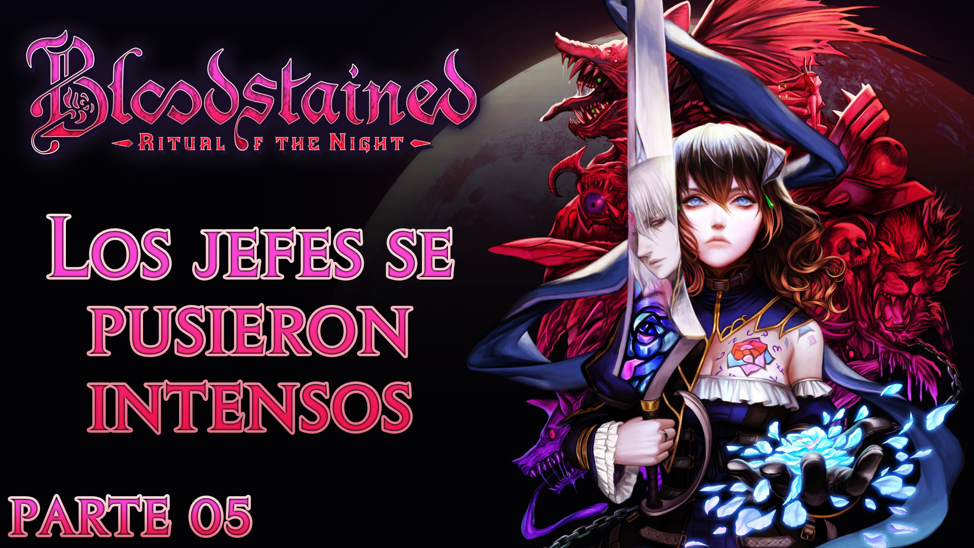 Serie Bloodstained Ritual of the Night #5 – Los jefes se pusieron intensos
