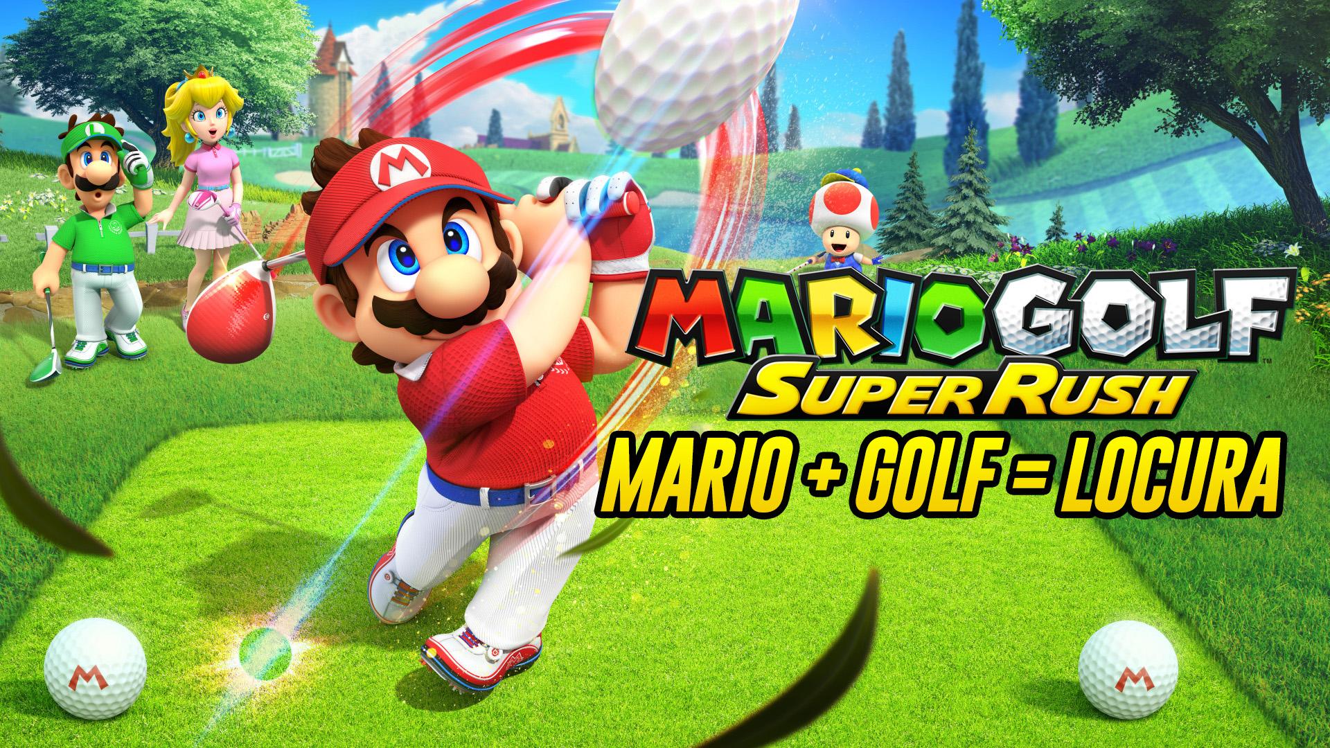 Mario Golf: Super Rush – Mario + Golf = Locura