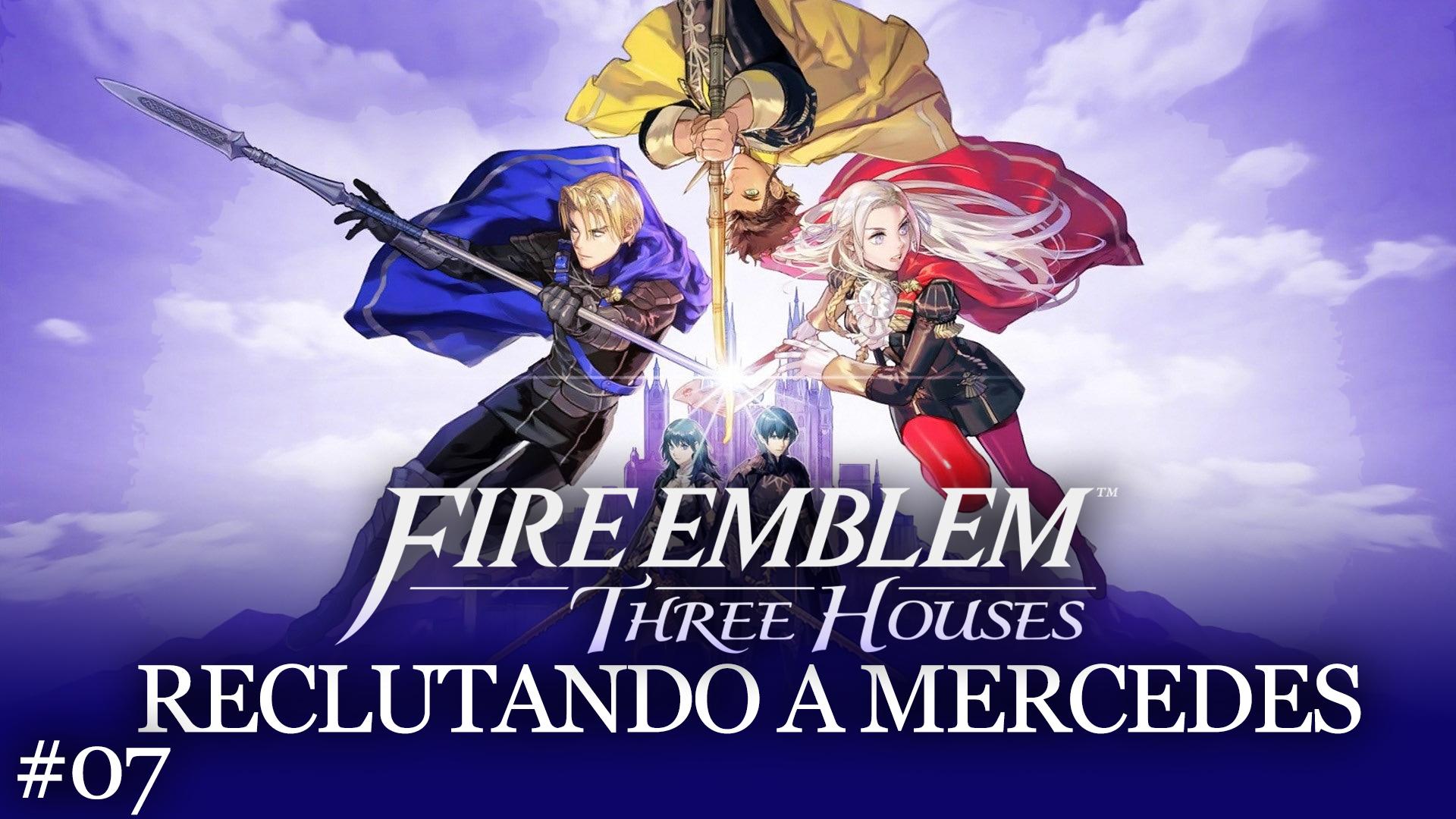 Fire Emblem Three Houses # 07 – Reclutando a Mercedes