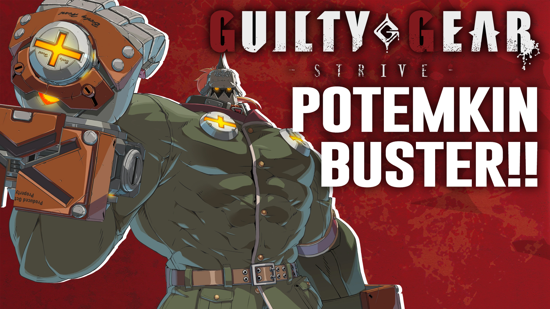 Guilty Gear Strive – Potemkin Buster