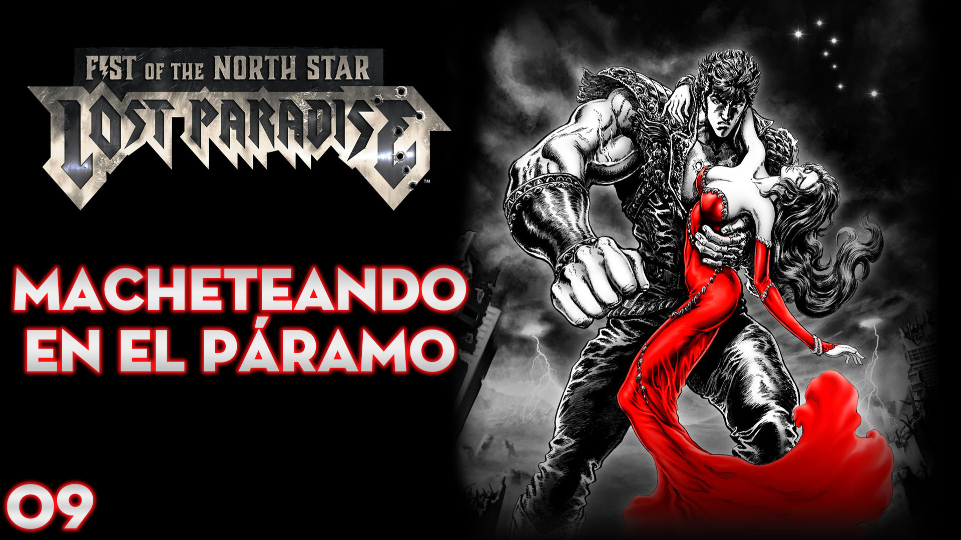 Serie Fist of the North Star: Lost Paradise #09 – Macheteando en el Páramo