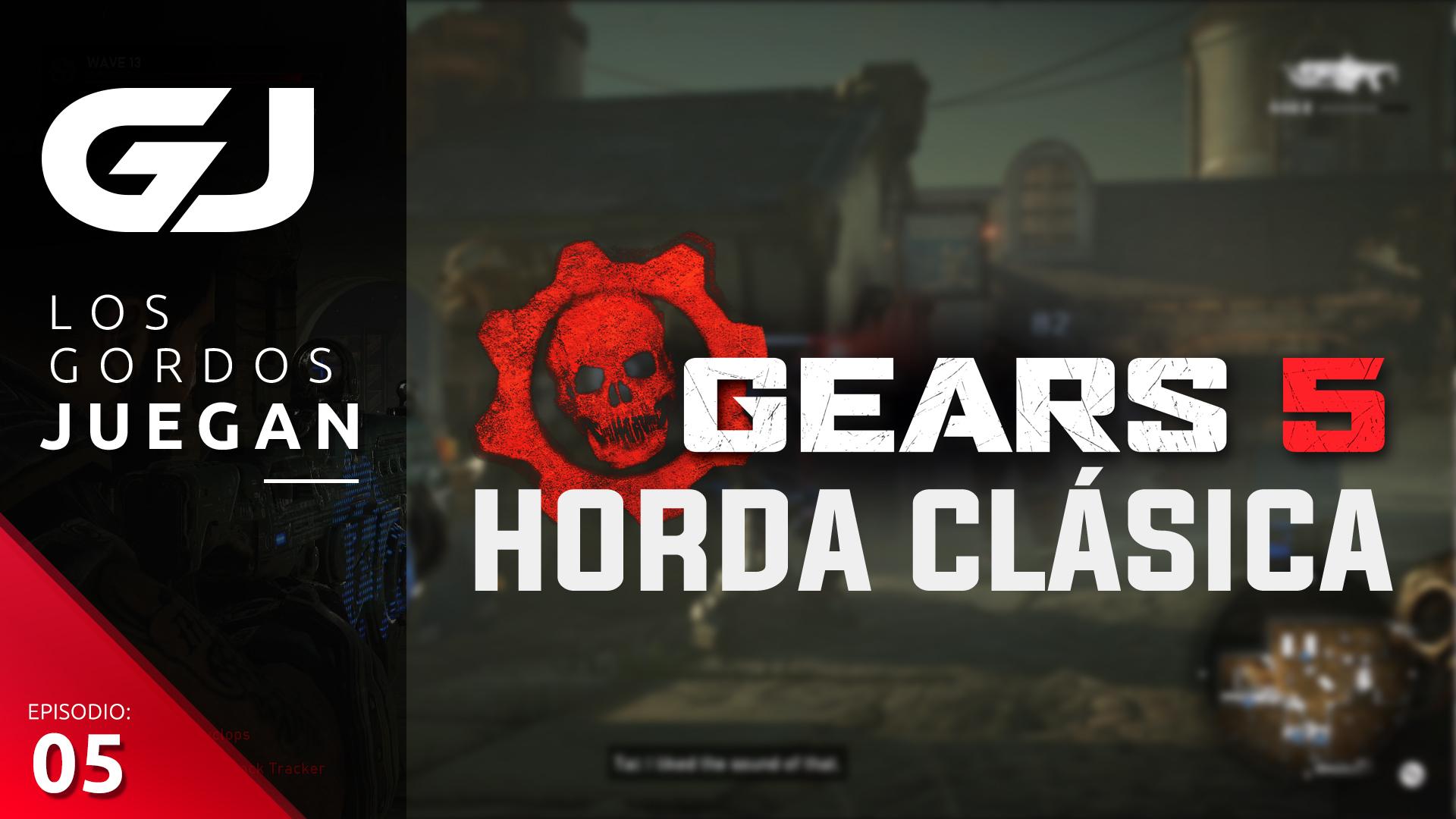 Gears 5: Horda Clásica – Los Gordos Juegan – Parte 5