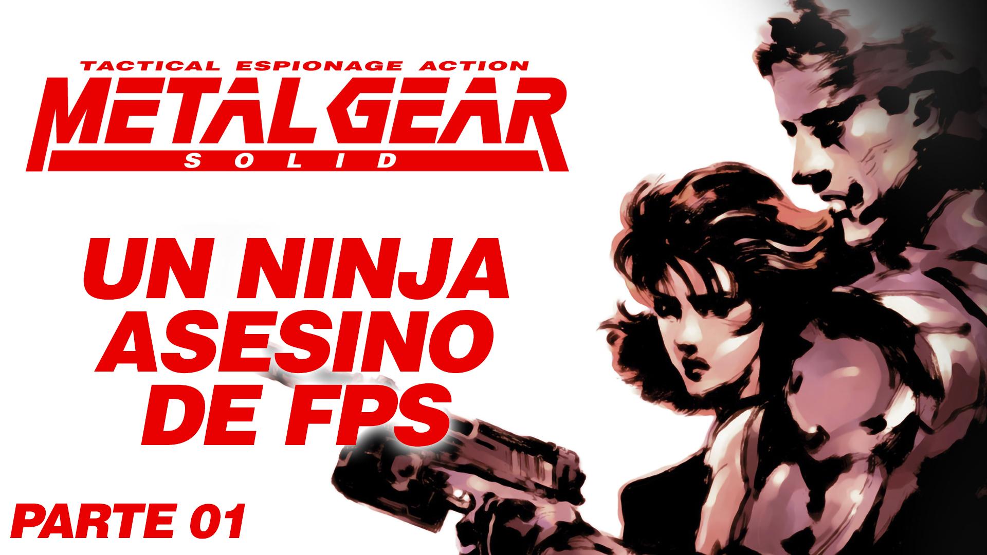 Serie Metal Gear Solid #1 – Un ninja asesino de FPS