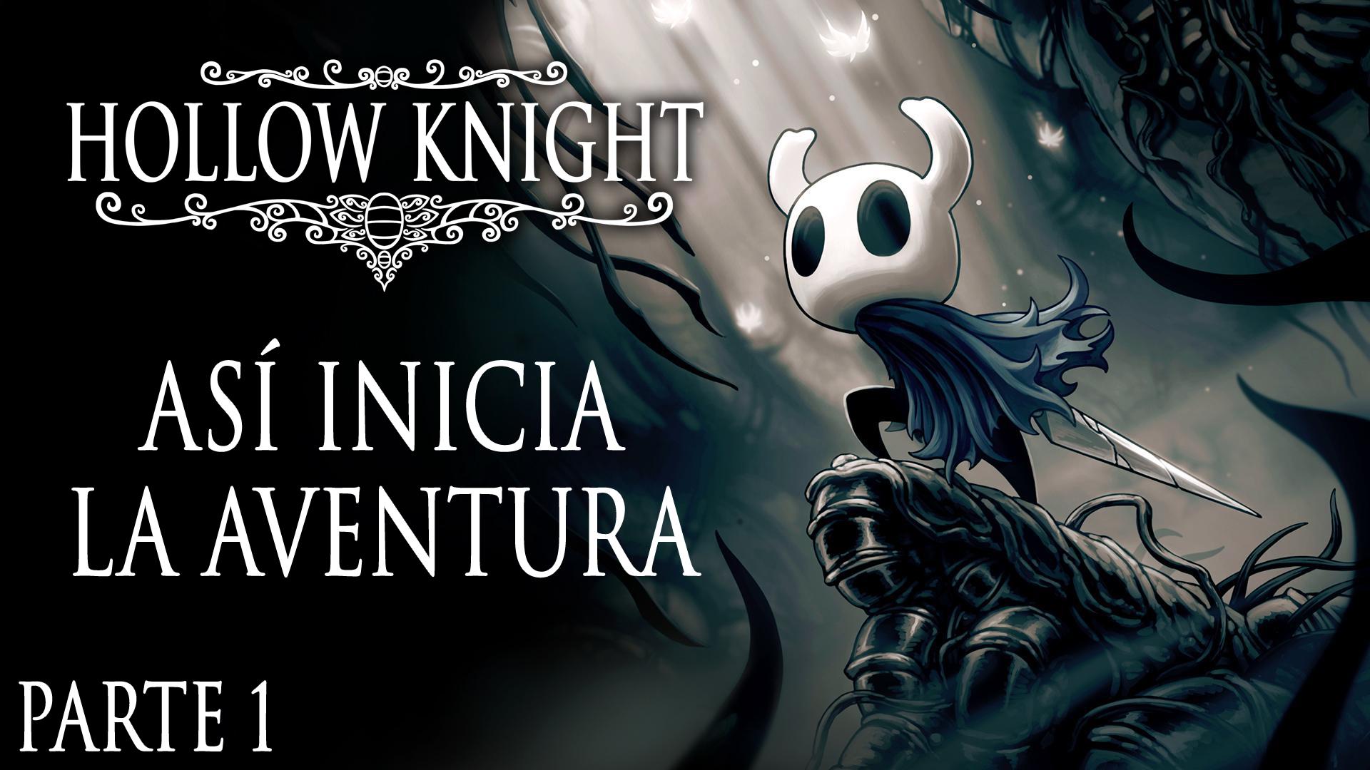 Serie Hollow Knight #01 – Así inicia la aventura