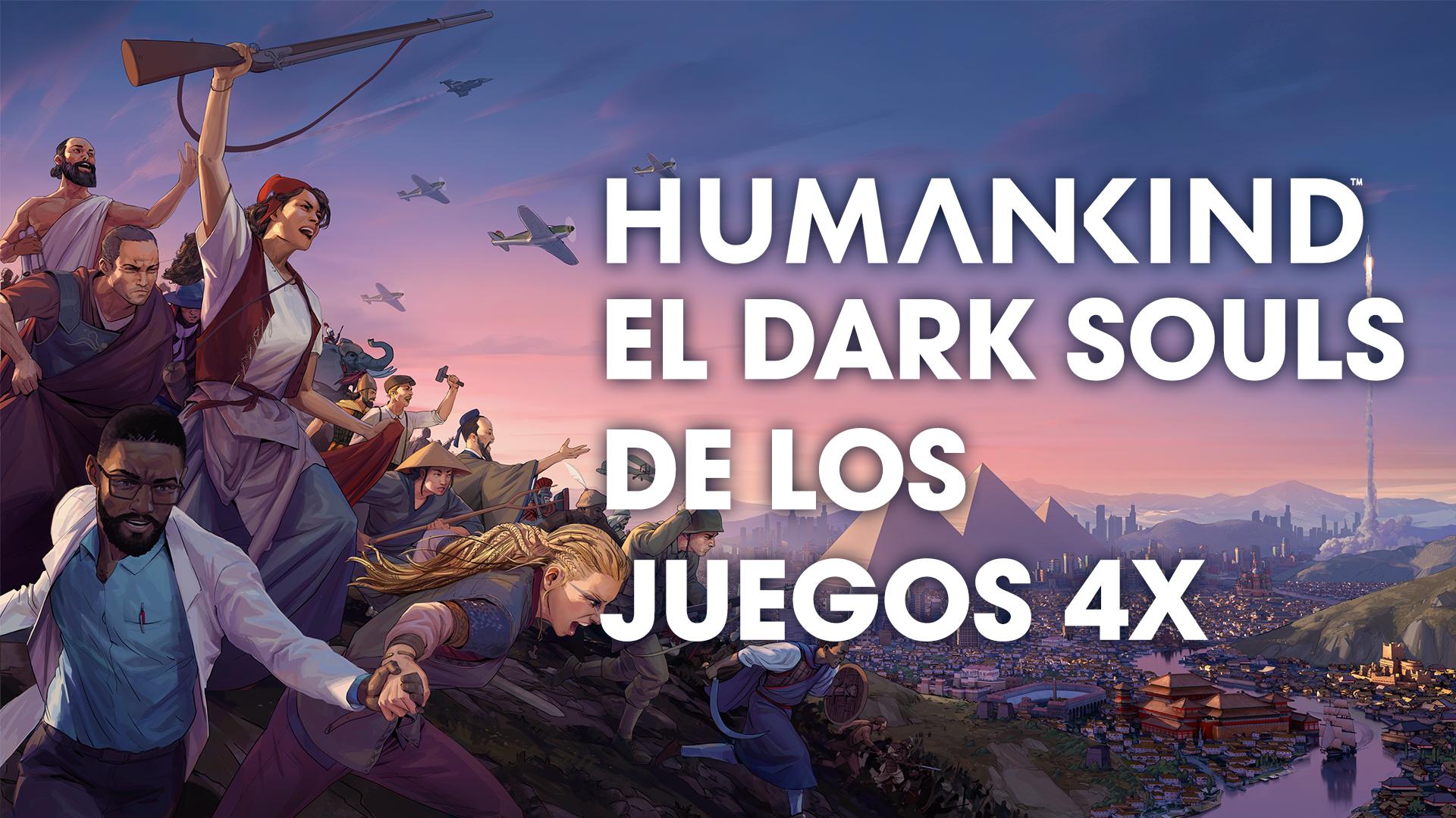 Humankind – El Dark Souls de los juegos 4X