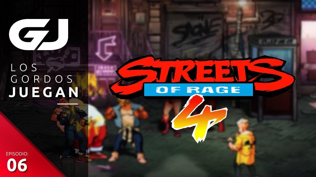 Los Gordos Juegan: Streets of Rage 4 – Parte 6