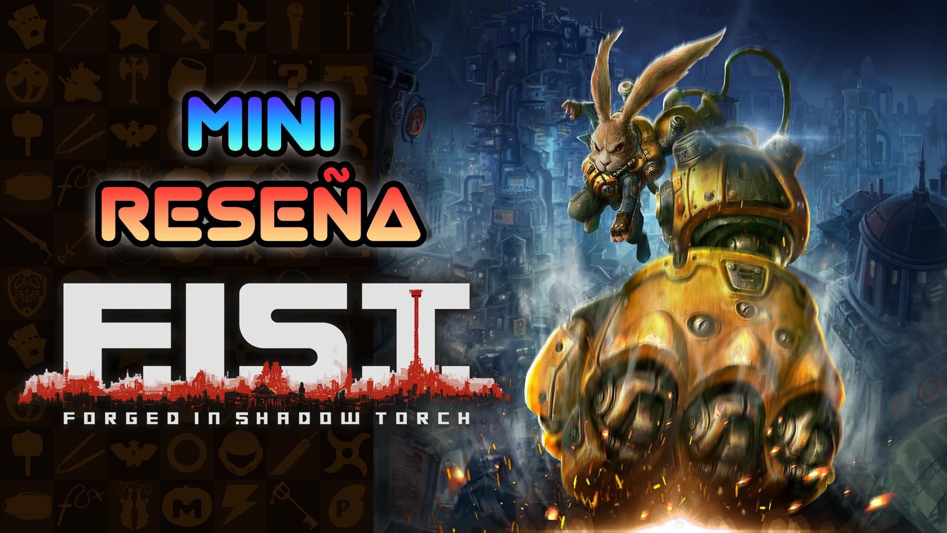 Mini Reseña F.I.S.T: Forged in Shadow Torch – Exploración y combate de pelos