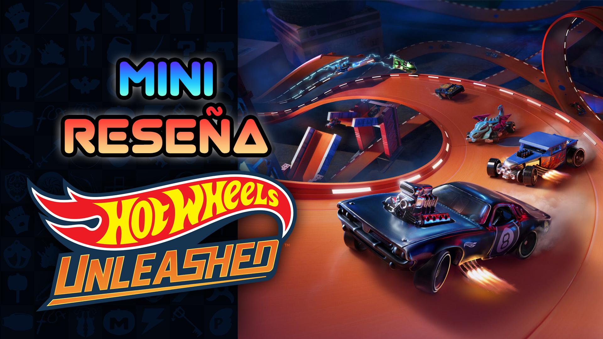 Mini Reseña Hot Wheels Unleashed – Cochecitos a Todo Gas