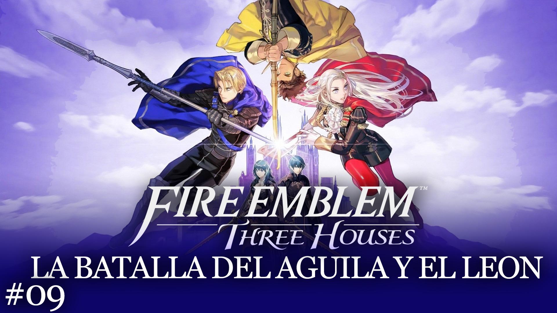 Serie Fire Emblem Three Houses #09 – La batalla del águila y el león