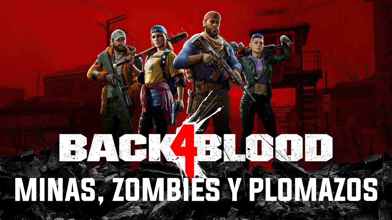Back 4 Blood – Minas, Zombies y Plomazos