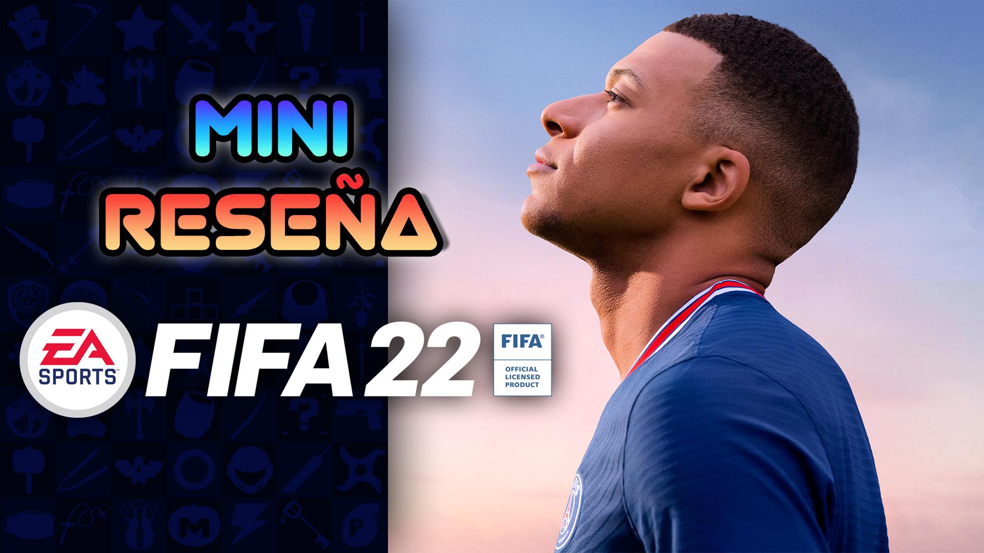 Mini Reseña FIFA 22 – Sin Pena ni Gloria
